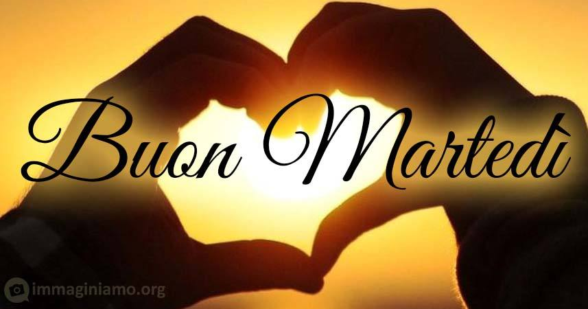 Buon martedì amore