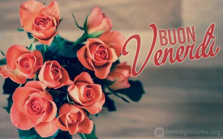 Messaggio Buon venerdì con rose