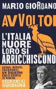 Avvoltoi . L'Italia muore loro si arricchiscono