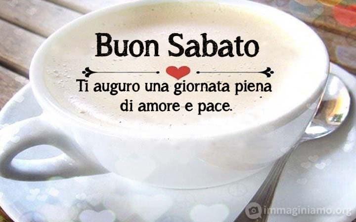 Immagini per augurare un buon sabato pieno di amore e pace con un buon cappuccino