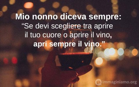Frasi divertenti sulla vita: aprire il tuo cuore o una bottiglia di vino